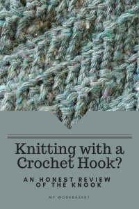 An honest review of the Knook from Leisure Arts. Can you really knit with a crochet hook? -- My Workbasket